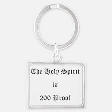 Holy Spirit = 200 Proof Landscape Keychain