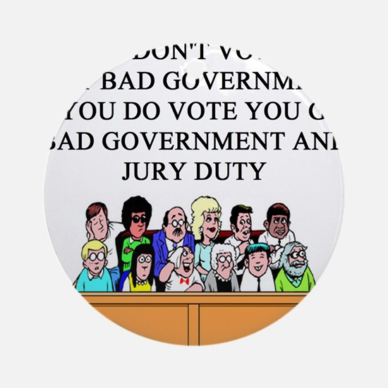 election jury duty gifts apparel Ornament (Round)