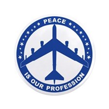 """Peace Is Our Profession - B-52H Blue S 3.5"""" Button"""