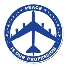 Peace Is Our Profession - B-52H B Round Car Magnet
