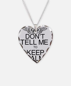 Dont Tell me to Keep Calm Bla Necklace