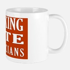 I Hate Politicians Mug