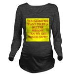 get naked Long Sleeve Maternity T-Shirt