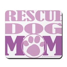 Rescue-Dog-Mom Mousepad