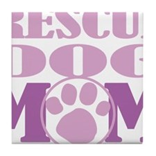 Rescue-Dog-Mom Tile Coaster