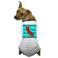 Make Vista Free! Dog T-Shirt
