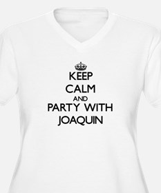 Keep Calm and Party with Joaquin Plus Size T-Shirt
