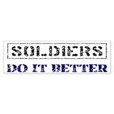 Soldiers Do It Better Bumper Bumper Sticker