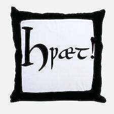 Hwaet! Throw Pillow