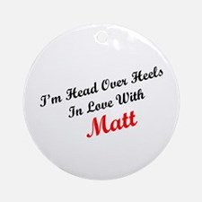 In Love with Matt Ornament (Round)