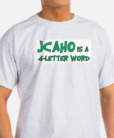 JCAHO is a 4 Letter Word Ash Grey T-Shirt