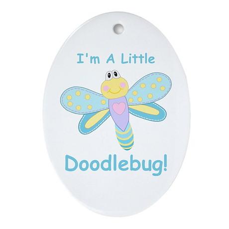 Doodlebug! Oval Ornament