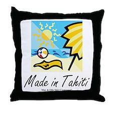 made-in-tahiti Throw Pillow