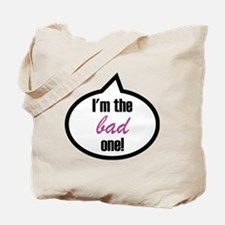 Im_the_bad Tote Bag