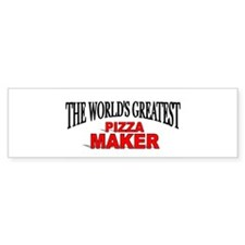 """The World's Greatest Pizza Maker"" Bumper Sticker"