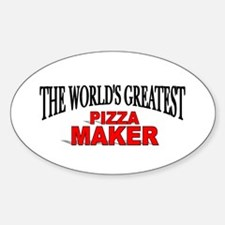 """The World's Greatest Pizza Maker"" Oval Decal"