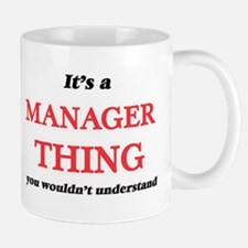 It's and Manager thing, you wouldn't Mugs