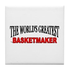 """The World's Greatest Basketmaker"" Tile Coaster"