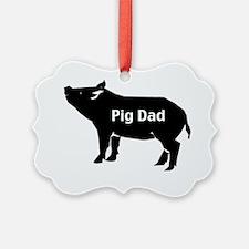 pig dad-001 Ornament