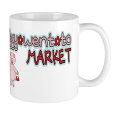 piggy went to market-001 Mug