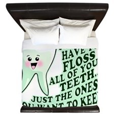 You Dont Have To Floss All Of Your Teet King Duvet