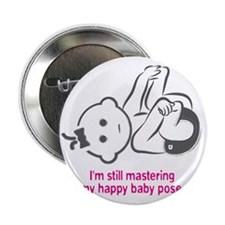 """Yoga_HappyBaby_Pink 2.25"""" Button"""