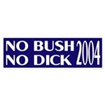No Bush No Dick 2004 Bumper Sticker