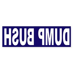 Dump Bush Backwards (Bumper Sticker)