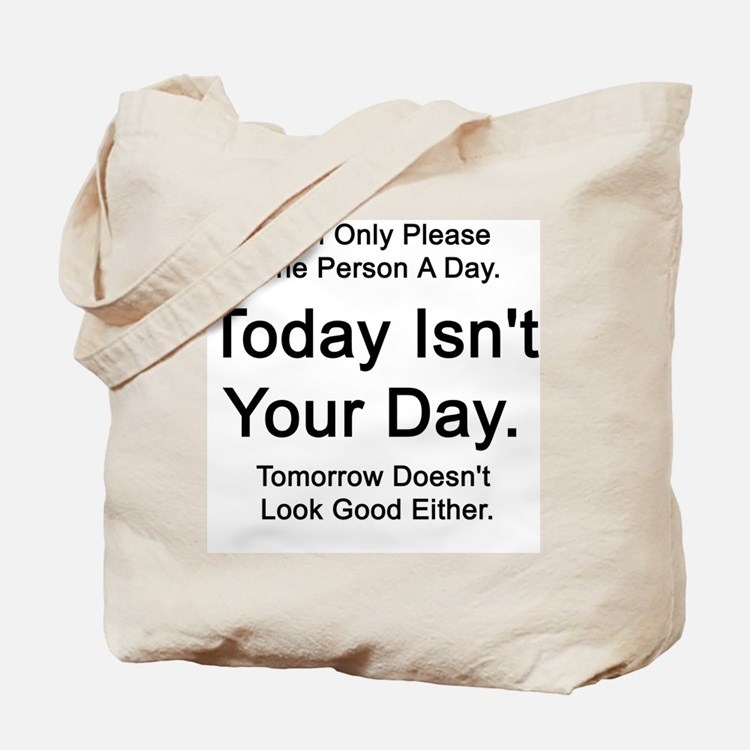 Today Isn't Your Day  Tote Bag