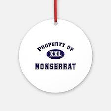 Property of monserrat Ornament (Round)