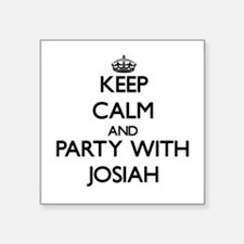 Keep Calm and Party with Josiah Sticker