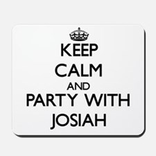 Keep Calm and Party with Josiah Mousepad