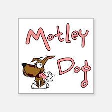 """motleydoglogo-notAsPinkHuge Square Sticker 3"""" x 3"""""""