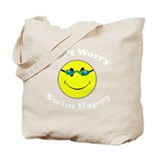 Don't Worry Swim Happy. Tote Bag