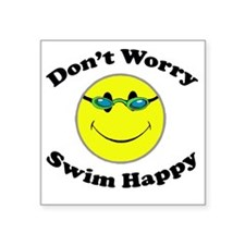 "Don't Worry Swim Happy Square Sticker 3"" x 3"""