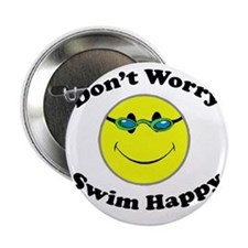 "Don't Worry Swim Happy 2.25"" Button"
