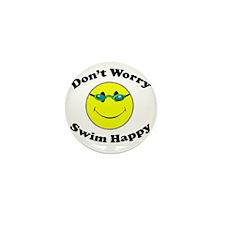 Don't Worry Swim Happy Mini Button