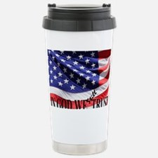 IN GOD WE Still TRUST Stainless Steel Travel Mug