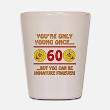 Immature60 Shot Glass