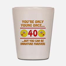 Immature40 Shot Glass