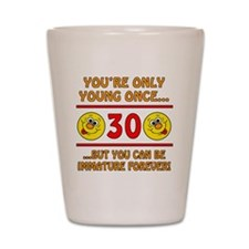 Immature30 Shot Glass