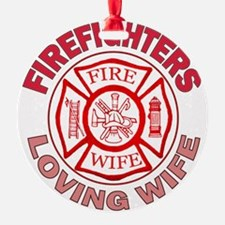 firefighters loving wife Ornament
