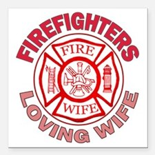 """firefighters loving wife Square Car Magnet 3"""" x 3"""""""