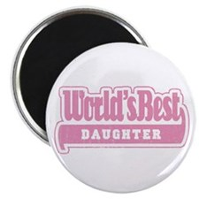 """World's Best Daughter"" Magnet"