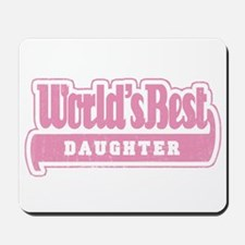 """World's Best Daughter"" Mousepad"