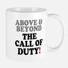 ABOVE BEYOND THE CALL OF DUTY! Mugs