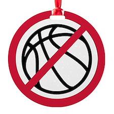 no_basketball Round Ornament