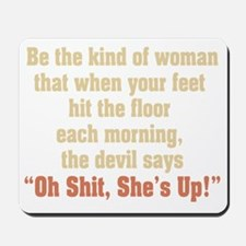 be the kind of woman Mousepad