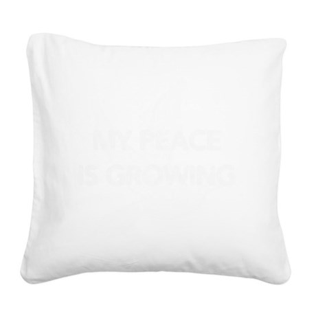 mypeaceisgrowing-white Square Canvas Pillow by Admin_CP142414