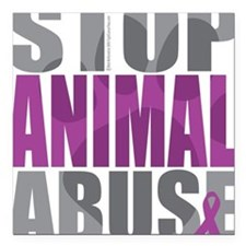 "Stop-Animal-Abuse-2010 Square Car Magnet 3"" x 3"""